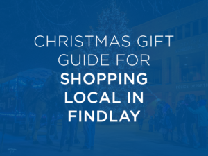 Check out this cheat sheet for shopping local in Findlay and Hancock County this Christmas, created by Visit Findlay Blogger Jay!  •  VisitFindlay.com